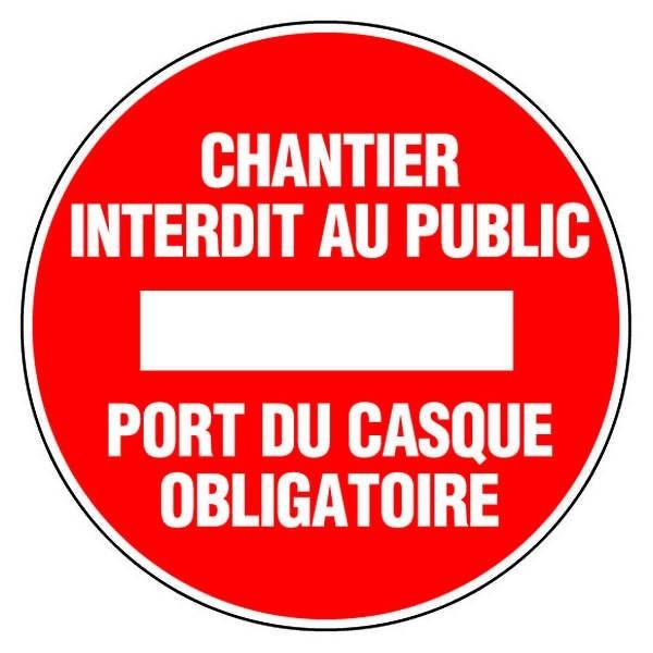Epi panneau rond chantier interdit au public port du - Le port du casque a velo est il obligatoire ...