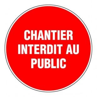 Panneau rond - Chantier interdit au public