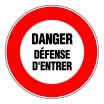 Panneau rond - Danger défense d'entrer